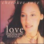 Cherokee Rose - love medicine music