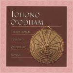Traditional Songs of the Tohono O'Odham
