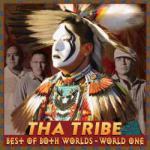 Tha Tribe - Best of Both Worlds, World One