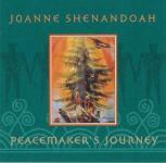 Joanne Shenandoah - Peacemakers Journey