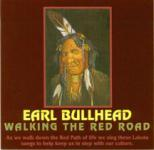 Earl Bullhead - Walking The Red Road
