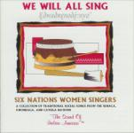 Six Nations Women Singers - We Will All Sing