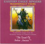 Eastern Eagle Singers - Traditionally Yours