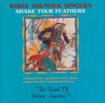 White Thunder Singers - Shake Your Feathers
