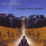Douglas Blue Feather - Sacred Space