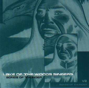 Lake Of The Wood Singers - Songs Of Thunder
