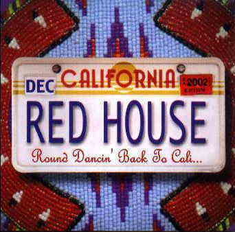 Red House-Round Dancin´ Back To California