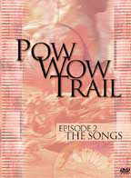 Pow wow Trail Episode 02 The Songs DVD