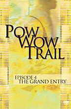 Pow wow Trail Episode 04 The Grand Entry DVD