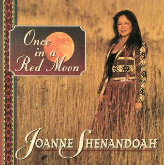 Joanne Shenandoah - Once in a Red Moon