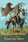 Hardcover - Das Herz der Sioux - Band 3 Tränen des Adlers