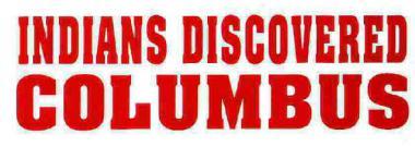 Aufkleber - Indians Discovered Columbus