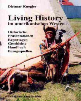 Living History im  amerikanischen Westen