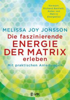 Melissa Joy Jonsson-Die faszinierende Energie der Matrix erleben