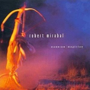 Robert Mirabal - WARRIOR MAGICIAN