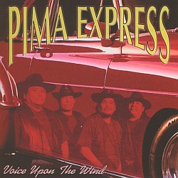 Pima Express - Voice Upon The Wind