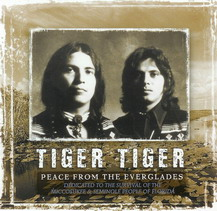 Tiger Tiger - Peace From The Everglades