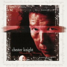 Chester Knight - Standing Strong