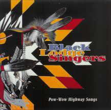 Black Lodge Singers - Pow-Wow Highway Songs