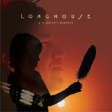 Longhouse - A WARRIORS JOURNEY
