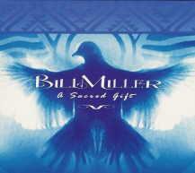 Bill Miller - A Sacred Gift