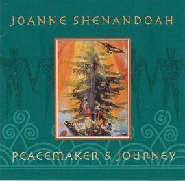 Joanne Shenandoah - Peacemakers Journey
