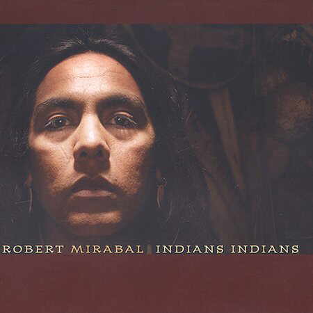 Robert Mirabal  - Indians Indians