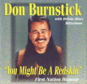 Don Burnstick - You Might Be A Redskin
