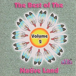 The Best Of The Native Land - Volume 2