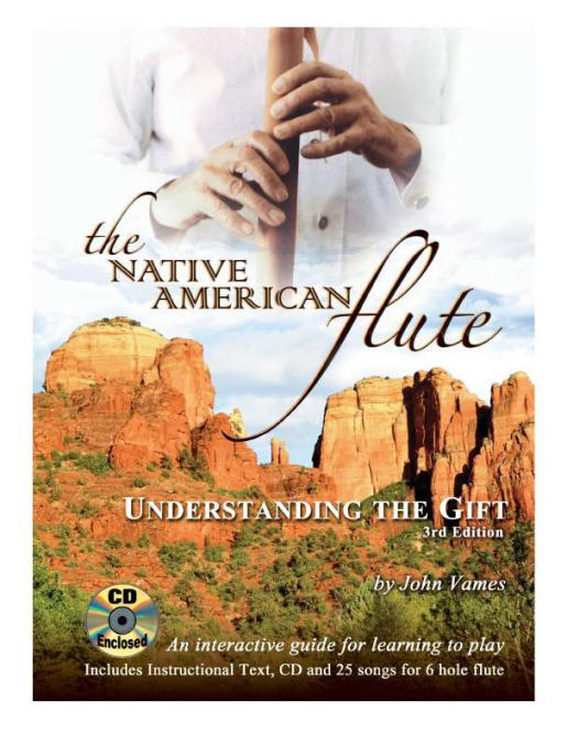 The Native American Flute - Understanding The Gift