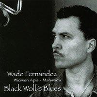 Wade Fernandez - Black Wolf's Blues