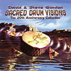 David & Steve Gordon - Sacred Drum Visions